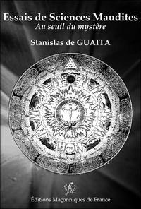 Stanislas de Guaita - Au seuil du mystère - Essais de sciences maudites.