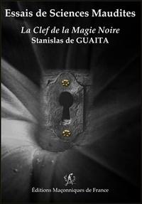 Stanislas de Guaita - Essais de Sciences Maudites - La clef de la magie noire.