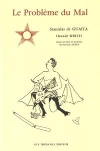 Stanislas de Guaita et Oswald Wirth - Le problème du mal - Le serpent de la Genèse.