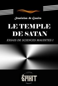 Stanislas de Guaita - Le temple de Satan : Essais de Sciences Maudites. Le Serpent de la Genèse. Première septaine (Livre I) - éd. intégrale, revue et corrigée..
