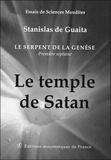 Stanislas de Guaita - Le temple de Satan - Le serpent de la Genèse. Première septaine (Livre 1).