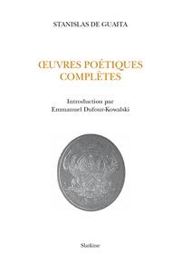 Stanislas de Guaita - Oeuvres poétiques complètes.