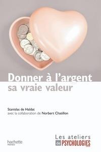 Stanislas de Haldat - Donner à l'argent sa vraie valeur.