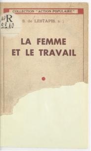 Stanislas de Lestapis - La femme et le travail.