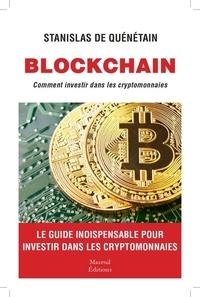 Stanislas de Quénetain - Le guide complet pour investir dans les cryptomonnaies et les ICO.