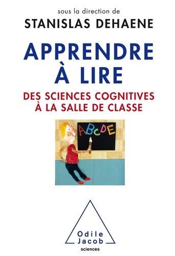 Apprendre à lire. Des sciences cognitives à la salle de classe