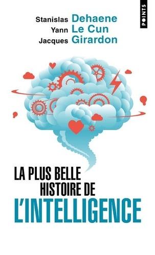 La plus belle histoire de l'intelligence. Des origines aux neurones artificiels : vers une nouvelle étape de l'évolution