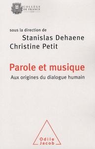 Stanislas Dehaene et Christine Petit - Parole et musique - Aux origines du dialogue humain.