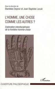 Stanislas Deprez et Jean-Baptiste Lecuit - L'homme, une chose comme les autres ? - Exploration interdisciplinaire de la frontière homme-chose.