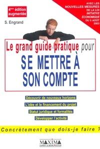 Stanislas Engrand - Le grand guide pratique pour se mettre à son compte.