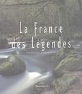 Stanislas Fautré et Yves Paccalet - La France des légendes.
