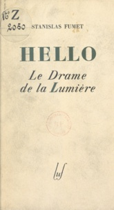 Stanislas Fumet - Ernest Hello - Le drame de la lumière.