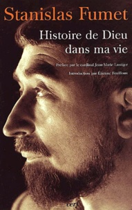 Stanislas Fumet - Histoire de Dieu dans ma vie.