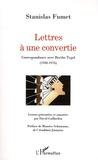 Stanislas Fumet - Lettres à une convertie - Correspondance avec Berthe Tygel (1930-1976).