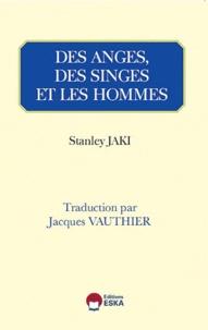 Stanislas Jàki - Des anges, des singes et des hommes.