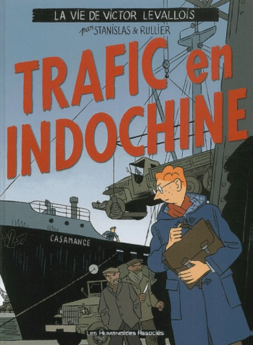 Stanislas et  Rullier - La vie de Victor Levallois Tome 1 : Trafic en Indochine.
