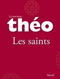 Stanislas Lalanne et Mgr Michel Dubost - Le nouveau Théo - livre 1 - Les saints - L'Encyclopédie catholique pour tous.