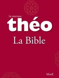 Stanislas Lalanne et Michel Dubost - Le nouveau Théo - Livre 2 - La Bible - L'Encyclopédie catholique pour tous.