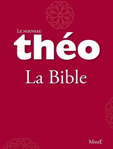 Le nouveau Théo - Livre 2 - La Bible. L'Encyclopédie catholique pour tous