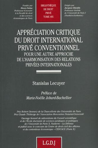 Stanislas Lecuyer - Appréciation critique du droit international privé conventionnel - Pour une autre approche de l'harmonisation des relations privées internationales.