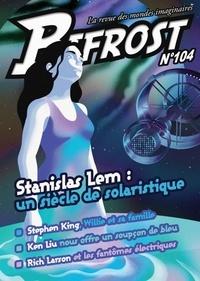 Stanislas Lem - Bifrost 104 - special stanislas lem - La revue des mondes imaginaires.