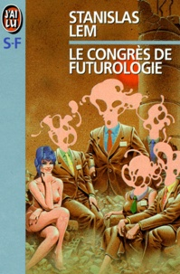 Stanislas Lem - Le Congrès de futurologie.