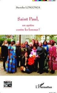 Stanislas Longonga - Saint Paul, un apôtre contre les femmes ?.