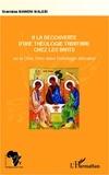 Stanislas Maweni Malebi - A la découverte d'une théologie trinitaire chez les Bantu - Ou le Dieu Trine dans l'ontologie africaine.