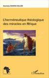 Stanislas Maweni Malebi - L'herméneutique théologique des miracles en Afrique.