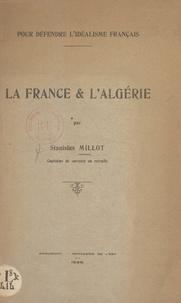 Stanislas Millot - Pour défendre l'idéalisme français - La France et l'Algérie.