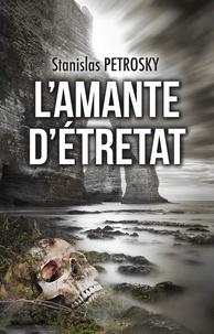 Stanislas Petrosky - L'amante d'Etretat.