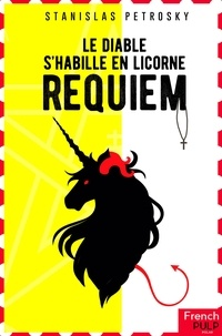 Stanislas Petrosky - Requiem  : Le diable s'habille en licorne.