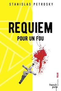 Stanislas Petrosky - Requiem pour un fou.
