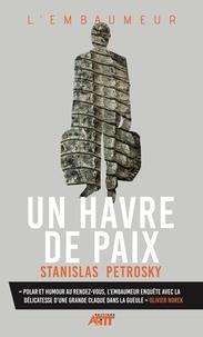 Stanislas Petrosky et Olivier Norek - Un havre de paix.