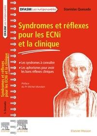 Stanislas Quesada - Syndromes et réflexes pour les ECNi et la clinique - Les syndromes à connaître. Les aphorismes pour avoir les bons réflexes cliniques.