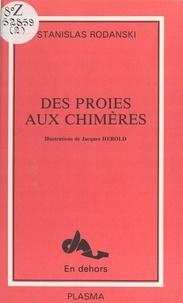 Stanislas Rodanski - La Proie aux chimères.