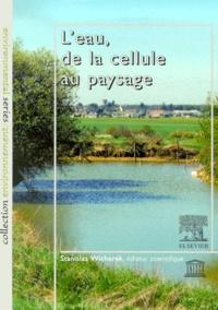 Stanislas Wicherek - L'eau, de la cellule au paysage.