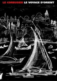 Stanislaus von Moos - Le Corbusier, Voyage d'Orient - 1910-1911.