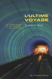 Stanislav Grof - L'ultime voyage - La conscience et le mystère de la mort.