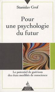 Stanislav Grof - Pour une psychologie du futur - Le potentiel de guérison des états modifiés de conscience.