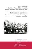 Stanislaw Fiszer et Didier Francfort - Folklores et politique - Approches comparées et réflexions critiques, Europes-Amériques.