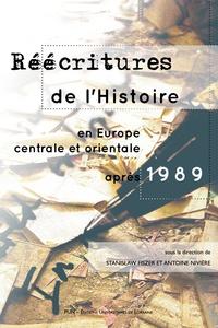 Stanislaw Fiszer et Antoine Nivière - Reécritures de l'histoire en Europe centrale et orientale après 1989.