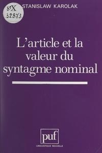 Stanislaw Karolak et Guy Serbat - L'article et la valeur du syntagme nominal.