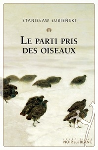 Stanislaw Lubienski - Le parti pris des oiseaux.