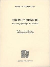 Stanislaw Przybyszewski - Chopin et Nietzsche - Pour une psychologie de l'individu.