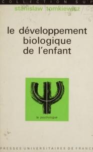 Stanislaw Tomkiewicz et Paul Fraisse - Le développement biologique de l'enfant.