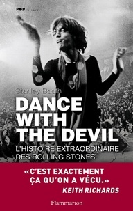 Stanley Booth - Dance with the devil - L'histoire extraordinaire des Rolling Stones.