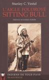 Stanley C Vestal - L'aigle foudroyé Sitting Bull.