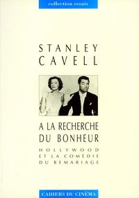 Stanley Cavell - A la recherche du bonheur - Hollywood ou la comédie du remariage.
