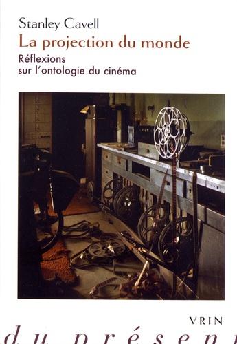 La projection du monde. Réflexions sur l'ontologie du cinéma suivi de Supplément à La projection du monde